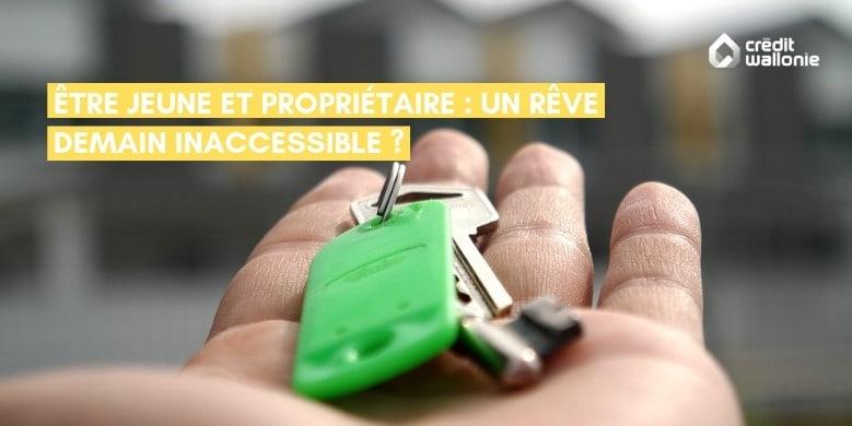 Prêt hypothécaire - Être jeune et propriétaire