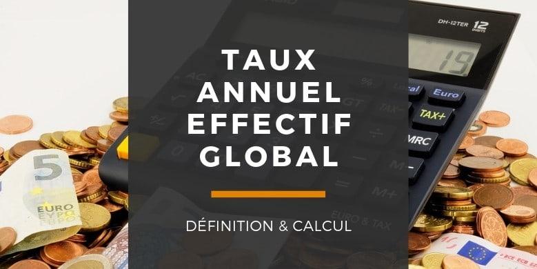Taux annuel effectif global (TAEG) : définition et calcul