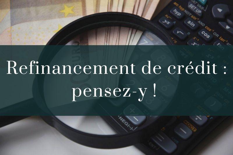 Refinancement de crédits : c'est le moment !