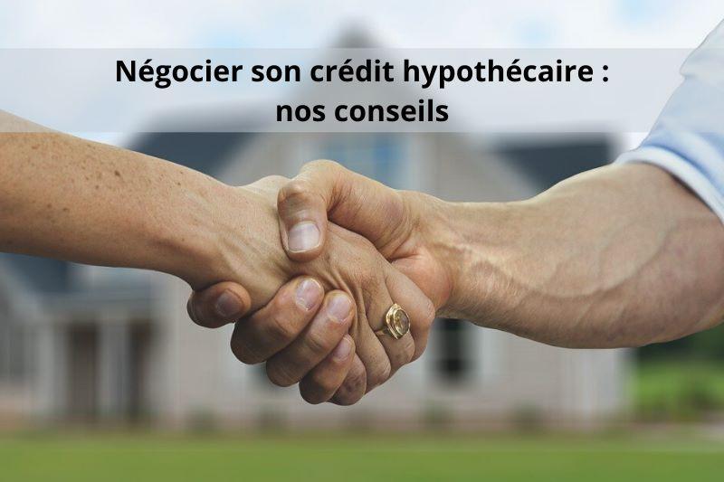 Prêt hypothécaire : nos conseils pour un crédit avantageux