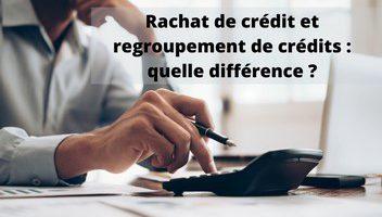 Rachat de crédit et regroupement de crédits : quelle différence ?