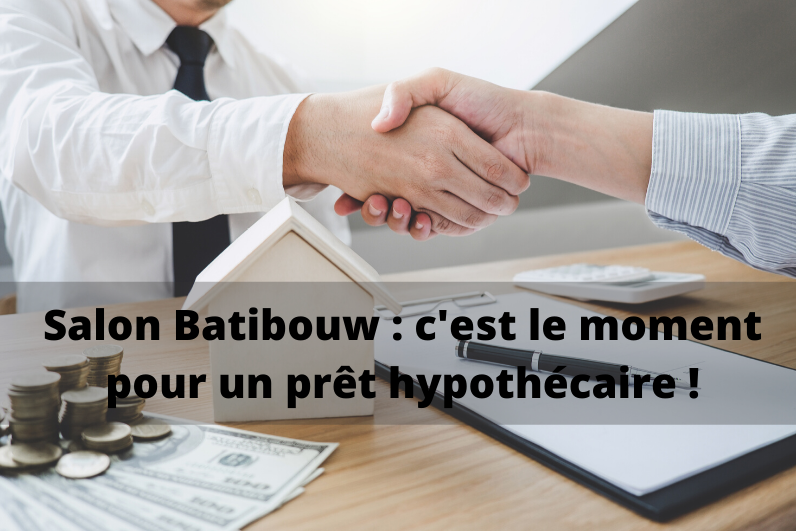 Prêt hypothécaire pendant Batibouw : le moment idéal