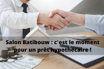 Salon Batibouw : trouvez le meilleur prêt hypothécaire