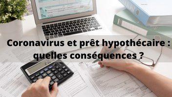 Prêt hypothécaire et coronavirus : quelles conséquences ?
