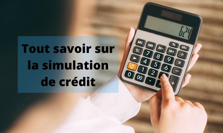 Tout savoir sur la simulation de crédit