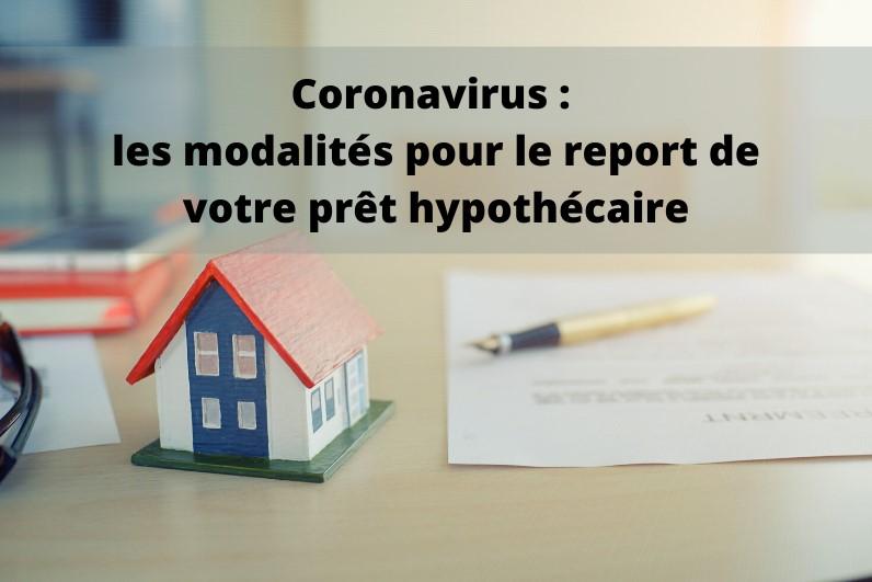 Les modalités pour le report du prêt hypothécaire suite au Coronavirus